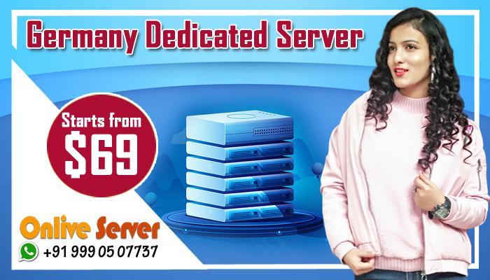Germany Dedicated Server & Hosting Plans By Onlive Server