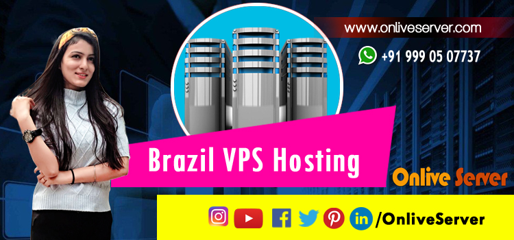 Strengthen Your Business With The Brazil VPS Hosting